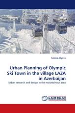 Urban Planning of Olympic Ski Town in the village LAZA in Azerbaijan