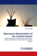 Algonquian Manipulation of the Colonial System
