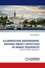 ILLUMINATION INDEPENDENT MOVING OBJECT DETECTION IN IMAGE SEQUENCES