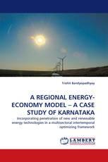 A REGIONAL ENERGY-ECONOMY MODEL – A CASE STUDY OF KARNATAKA