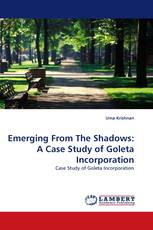Emerging From The Shadows: A Case Study of Goleta Incorporation