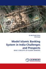 Model Islamic Banking System in India-Challenges and Prospects