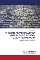 TURKISH-GREEK RELATIONS WITHIN THE EUROPEAN UNION FRAMEWORK