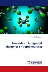 Towards an Integrated Theory of Entrepreneurship