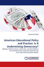 American Educational Policy and Practice: Is It Undermining Democracy?