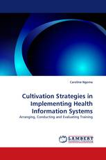Cultivation Strategies in Implementing Health Information Systems