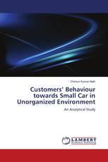 Customers' Behaviour towards Small Car in Unorganized Environment