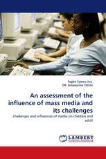 An assessment of the influence of mass media and its challenges
