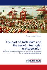 The port of Rotterdam and the use of intermodal transportation
