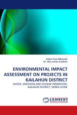ENVIRONMENTAL IMPACT ASSESSMENT ON PROJECTS IN KAILAHUN DISTRICT