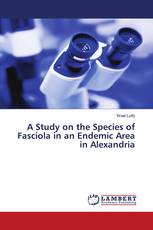 A Study on the Species of Fasciola in an Endemic Area in Alexandria