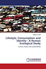 Lifestyle, Consumption and Identity : A Human Ecological Study