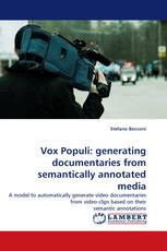 Vox Populi: generating documentaries from semantically annotated media