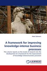 A framework for improving knowledge-intense business processes