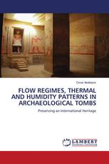 FLOW REGIMES, THERMAL AND HUMIDITY PATTERNS IN ARCHAEOLOGICAL TOMBS
