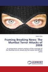 Framing Breaking News: The Mumbai Terror Attacks of 2008