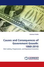 Causes and Consequences of Government Growth: 1860-2010