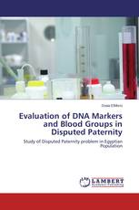 Evaluation of DNA Markers and Blood Groups in Disputed Paternity
