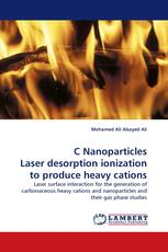 C Nanoparticles Laser desorption ionization to produce heavy cations