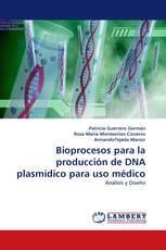 Bioprocesos para la producción de DNA plasmídico para uso médico