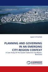 PLANNING AND GOVERNING IN AN EMERGING CITY-REGION CONTEXT