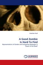 A Good Zombie Is Hard To Find