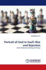 Portrait of God in Saul's Rise and Rejection