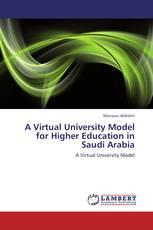 A Virtual University Model for Higher Education in Saudi Arabia