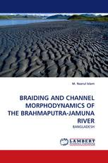BRAIDING AND CHANNEL MORPHODYNAMICS OF THE BRAHMAPUTRA-JAMUNA RIVER