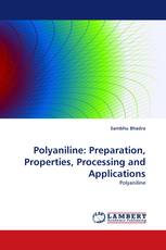 Polyaniline: Preparation, Properties, Processing and Applications