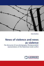 News of violence and news as violence