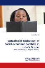Postcolonial 'Redaction' of Social-economic parables in Luke's Gospel