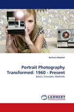 Portrait Photography Transformed: 1960 - Present