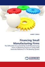 Financing Small Manufacturing Firms