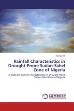 Rainfall Characteristics in Drought-Prone Sudan-Sahel Zone of Nigeria