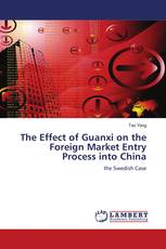 The Effect of Guanxi on the Foreign Market Entry Process into China