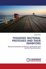TOXIGENIC BACTERIAL PROTEASES AND THEIR INHIBITORS