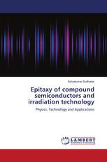 Epitaxy of compound semiconductors and irradiation technology