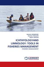 ICHTHYOLOGYAND LIMNOLOGY: TOOLS IN FISHERIES MANAGEMENT
