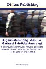 Afghanistan-Krieg. Was u.a. Gerhard Schröder dazu sagt