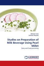 Studies on Preparation of Milk Beverage Using Pearl Millet