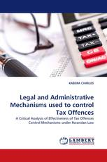 Legal and Administrative Mechanisms used to control Tax Offences