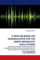 A MATLAB-BASED FM DEMODULATOR FOR THE RADIO BROADCAST DATA SYSTEM