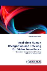 Real-Time Human Recognition and Tracking For Video Surveillance