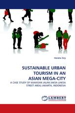 SUSTAINABLE URBAN TOURISM IN AN ASIAN MEGA-CITY