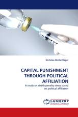 CAPITAL PUNISHMENT THROUGH POLITICAL AFFILIATION