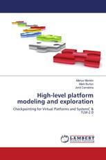 High-level platform modeling and exploration