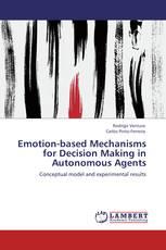 Emotion-based Mechanisms for Decision Making in Autonomous Agents
