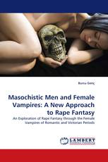 Masochistic Men and Female Vampires: A New Approach to Rape Fantasy