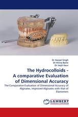 The Hydrocolloids - A comparative Evaluation of Dimensional Accuracy